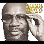 Isaac Hayes: Ultimate Isaac Hayes: Can You Dig It?