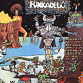 Funkadelic: Standing on the Verge of Getting It On [Bonus Tracks]