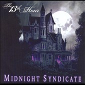 Midnight Syndicate: The 13th Hour
