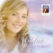 Chloë Agnew/Chloé: Walking in the Air
