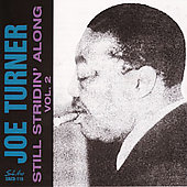 Joe Turner: Still Stridin' Along, Vol. 2 *