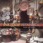Various Artists: Bazaar Istanbul: Music of Turkey