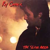 Ry Cooder: The Slide Area