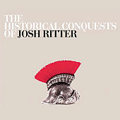 Josh Ritter: The Historical Conquests Of [Digipak]