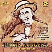Jimmie Rodgers (Country): You And My Old Guitar: A Tribute To 80 Years of Jimmie Rodgers Music