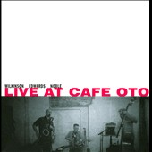Alan Wilkinson: Live at Cafe Oto