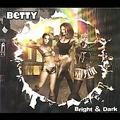 Betty: Betty Bright and Dark [Digipak] *