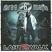 Three 6 Mafia: Last 2 Walk [PA]