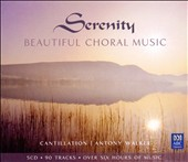Serenity: Beautiful Choral Music [Box Set]