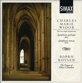 Charles Marie Widor: The Last Organ Symphonies