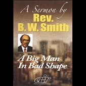 Rev. B.W. Smith: A Big Man in Bad Shape