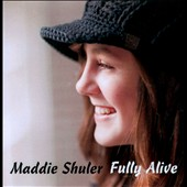 Maddie Shuler: Fully Alive