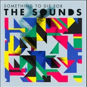 The Sounds: Something to Die For