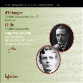 d'Erlanger: Violin Concerto, Op. 17; Po&#232;me; Cliffe: Violin Concerto / Philippe Graffin, violin