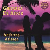 Anthony Arizaga: Guitarra de Amor