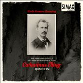 Catharinus Elling: Quartets / Engegard Qrt.