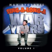 Max Bygraves: Sing-a-Long-a War Years, Vol. 1