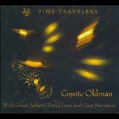 Coyote Oldman: Time Travelers [Digipak]