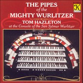 The Pipes of the Mighty Wurlitzer / Tom Hazleton