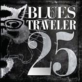 Blues Traveler: 25 [Digipak]