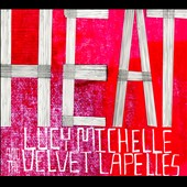 Lucy Michelle & the Velvet Lapelles: HEAT [Digipak] *