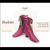 Brahms: Sonatas for piano and violoncello, Op. 38 and Op. 99 / Laura Buruiana, cello; Matei Varga, piano