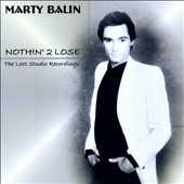 Marty Balin: Nothin' 2 Lose