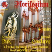Florilegium: Baroque Dances - works by Fischer, Kusser & Muffat for organ 4 hands / Soon-Ju Park, Bernard Coudurier: organ/David Vatteville: percussion