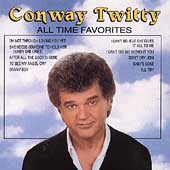 Conway Twitty: All Time Favorites