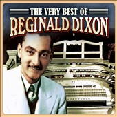 Reginald Dixon: The Very Best of Reginald Dixon [Memory Lane]