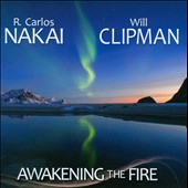 Will Clipman/R. Carlos Nakai: Awakening the Fire