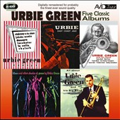 Urbie Green: Five Classic Albums: All About Urbie Green/Blues and Other Shades of Green/Urbie Green and His Band/Urbie Green Septet/Urbie: East Coast Jazz