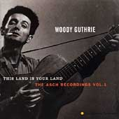 Woody Guthrie: This Land Is Your Land: The Asch Recordings, Vol. 1