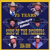 The Sons of the Pioneers: 75th Anniversary