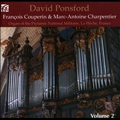 French Organ Music from the Golden Age, Vol. 2 - music of Couperin & Charpentier / David Ponsford: organ