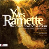 Yves Ramette (1921-2012): Cascading into Reverie - works for piano; works for orchestra / Eric Himy, piano