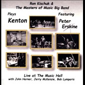Ron Kischuk & the Masters of Music Big Band: Plays Kenton: Live at the Music Hall