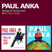 Paul Anka (Singer/Songwriter): Swings for Young Lovers/My Heart Sings [Remastered]