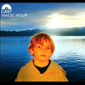Cast (U.K.): Magic Hour [Deluxe Edition] [Box]