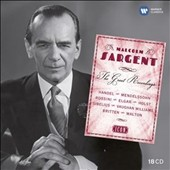 Sir Malcolm Sargent: The Great Recordings - Beethoven, Schubert, Rossini, Elgar, Holst, Sibelius, Elgar, Grieg, Britten et al.