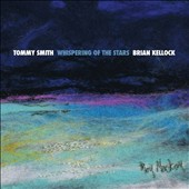 Tommy Smith (Saxophone)/Brian Kellock: Whispering of the Stars [Digipak]