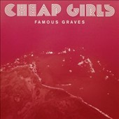Cheap Girls: Famous Graves