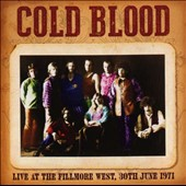 Cold Blood: Live at the Fillmore West: 30th June 1971 *