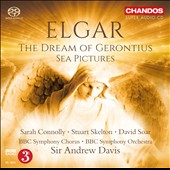 Elgar: The Dream of Gerontius, Op. 38; Sea Pictures, Op. 37 / Sarah Connolly, mz; Stuart Skelton, tenor; David Soar, bass. Andrew Davis