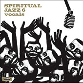 Various Artists: Spiritual Jazz, Vol. 6: Vocals