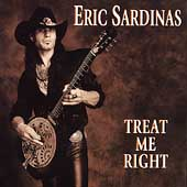 Eric Sardinas: Treat Me Right