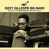 Dizzy Gillespie: Complete 1956 South American Tour Recordings