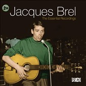 Jacques Brel: The Essential Recordings