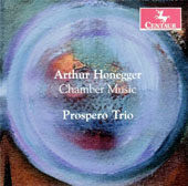 Arthur Honegger: Piano Trio, H.6; Violin Sonata, H.17; Cello Sonata, H.32; Sonatine for Violn & Cello / Nicholas Ross, piano; Jana Schaaf Ross, violin; Wesley Baldwin, cello