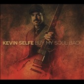 Kevin Selfe: Buy My Soul Back [Digipak]